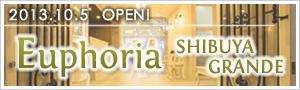 Euphoria SHIBUYA GRANDE